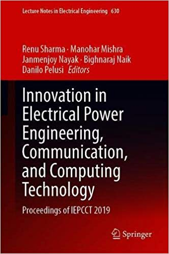 Innovation in Electrical Power Engineering, Communication, and Computing Technology: Proceedings of IEPCCT 2019