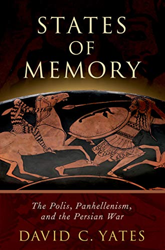 States of Memory: The Polis, Panhellenism, and the Persian War