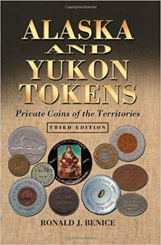 Alaska and Yukon Tokens: Private Coins of the Territories 3rd Edition