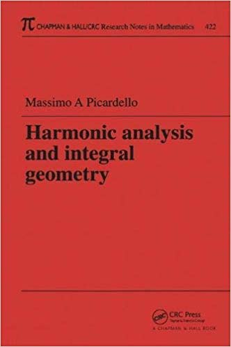 Harmonic Analysis and Integral Geometry (Chapman & Hall/CRC Research Notes in Mathematics