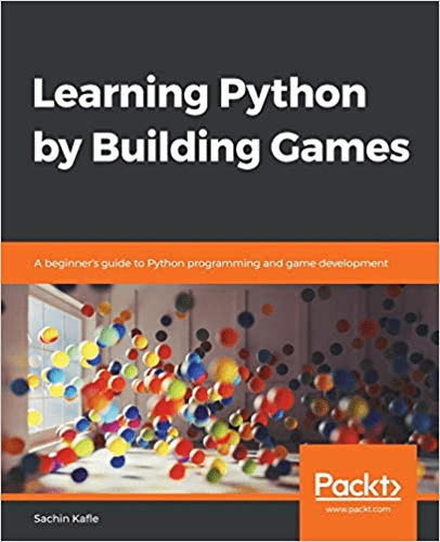 Learning Python by Building Games: A beginner's guide to Python programming and game development (True PDF, MOBI)