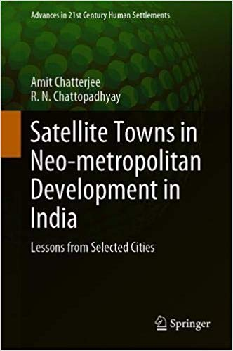 Satellite Towns in Neo metropolitan Development in India: Lessons from Selected Cities