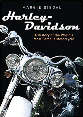 Harley Davidson: A History of the World's Most Famous Motorcycle