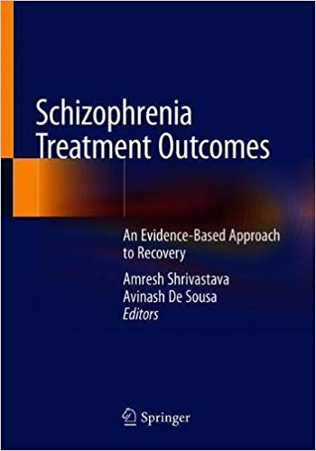 Schizophrenia Treatment Outcomes: An Evidence Based Approach to Recovery