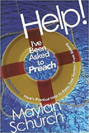 Help! I've Been Asked to Preach: Don't Panic...Here's Practical Help to Keep Your Sermon from Sinking