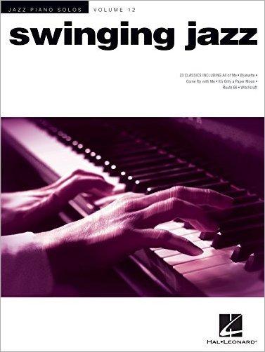 Swinging Jazz (Jazz Piano Solos, Volume 12)