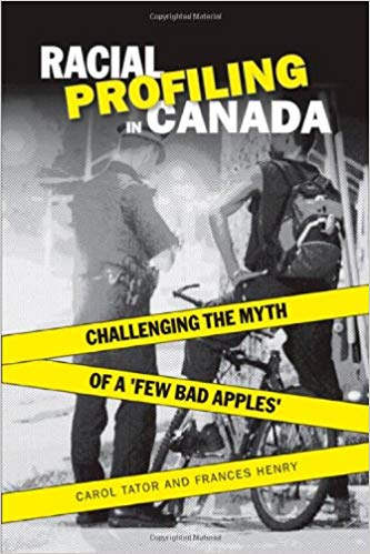 Racial Profiling in Canada: Challenging the Myth of 'a Few Bad Apples'