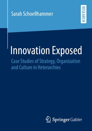 Innovation Exposed: Case Studies of Strategy, Organization and Culture in Heterarchies