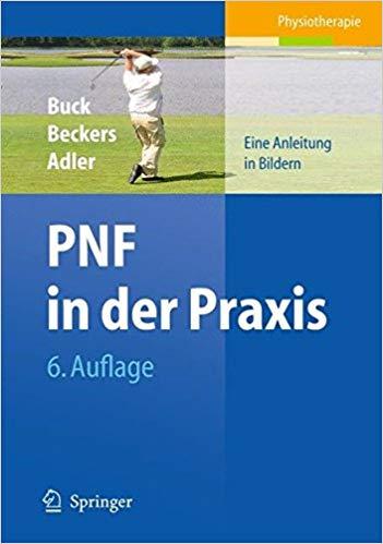 PNF in der Praxis: Eine Anleitung in Bildern, 6 Auflage
