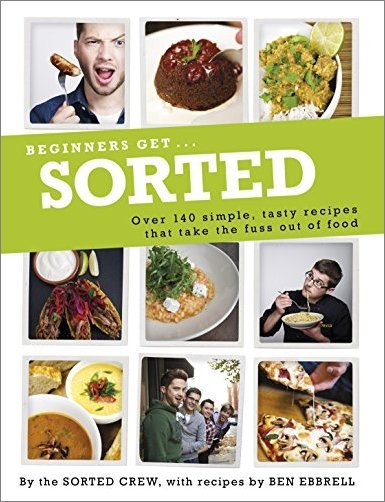 Beginners Get . . . Sorted: Over 140 Simple, Tasty Recipes That Take the Fuss out of Food [True EPUB]