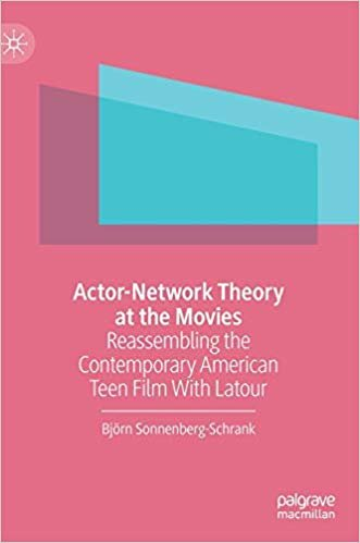 Actor Network Theory at the Movies: Reassembling the Contemporary American Teen Film With Latour