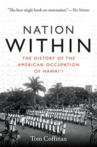 Nation Within: The History of the American Occupation of Hawai'i