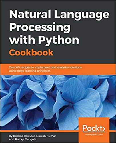 Natural Language Processing with Python Cookbook: Over 60 recipes to implement text analytics solutions using deep learn