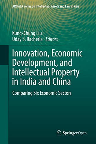 Innovation, Economic Development, and Intellectual Property in India and China: Comparing Six Economic Sectors