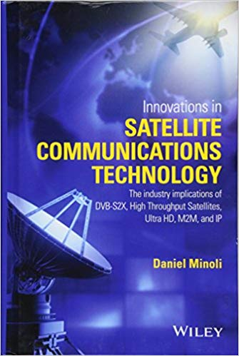 Innovations in Satellite Communications and Satellite Technology: The Industry Implications of DVB S2X, High Throughput
