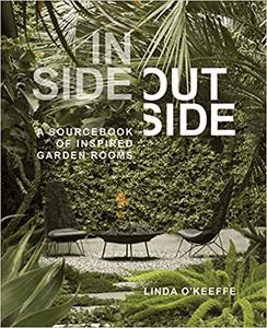 Inside Outside: A Sourcebook of Inspired Garden Rooms (PDF)