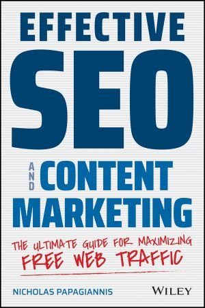 Effective SEO and Content Marketing: The Ultimate Guide for Maximizing Free Web Traffic (EPUB)