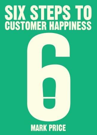 Six Steps to Customer Happiness