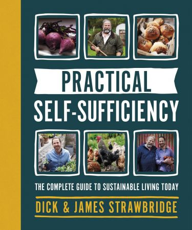 Practical Self sufficiency: The complete guide to sustainable living today