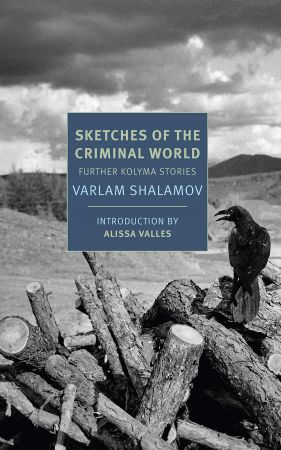 Sketches of the Criminal World: Further Kolyma Stories
