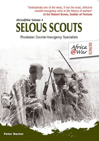 Selous Scouts: Rhodesian Counter Insurgency Specialists ([emailprotected])