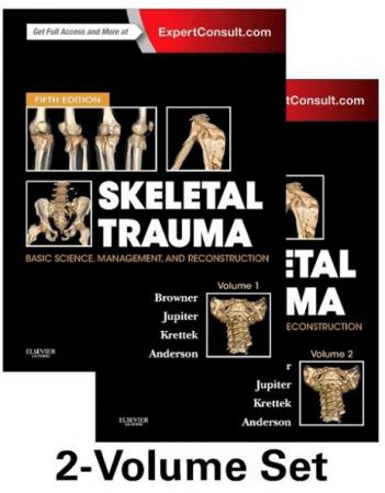 Skeletal Trauma: Basic Science, Management, and Reconstruction, 2 Volume Set (Browner, Skeletal Trauma), 5th Edition