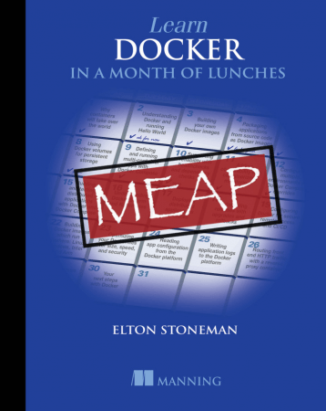 Learn Docker in a Month of Lunches (MEAP)
