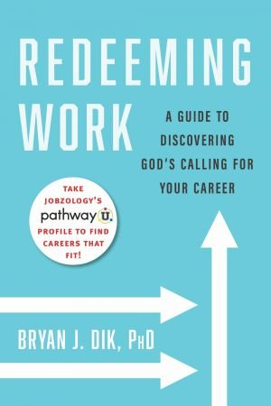 Redeeming Work: A Guide to Discovering God's Calling for Your Career