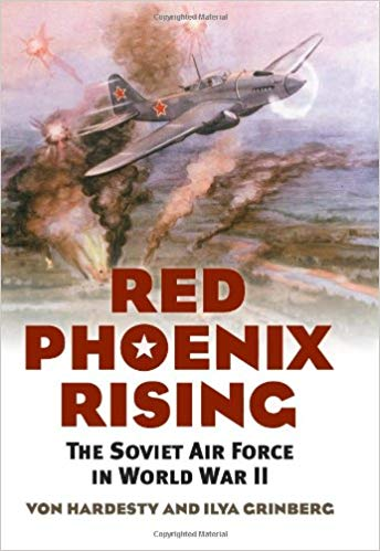 Red Phoenix Rising: The Soviet Air Force in World War II (Modern War Studies