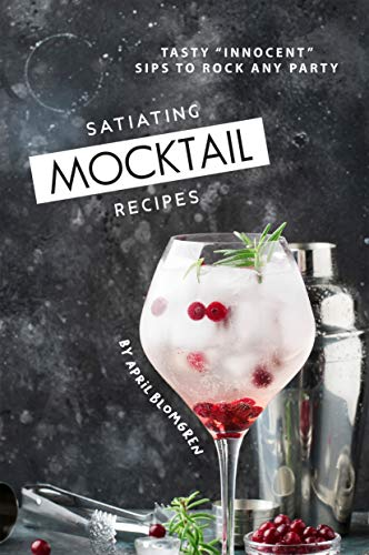 Satiating Mocktail Recipes: Tasty Innocent Sips to Rock Any Party