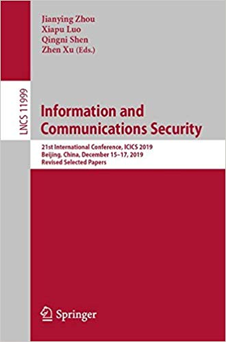 Information and Communications Security: 21st International Conference, ICICS 2019, Beijing, China, December 15-17, 2019
