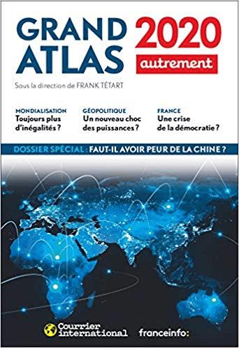Grand Atlas 2020: Comprendre le monde en 100 cartes