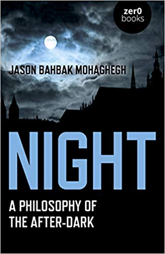 Night: A Philosophy of the After Dark