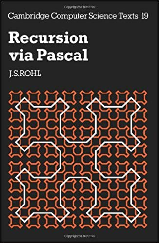 Recursion via Pascal (Cambridge Computer Science Texts)