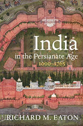 India in the Persianate Age: 1000 1765 [True EPUB]