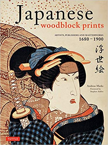 Japanese Woodblock Prints: Artists, Publishers and Masterworks: 1680   1900