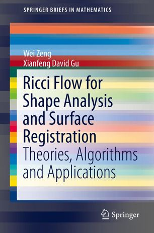 Ricci Flow for Shape Analysis and Surface Registration: Theories, Algorithms and Applications
