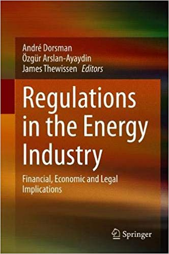 Regulations in the Energy Industry: Financial, Economic and Legal Implications