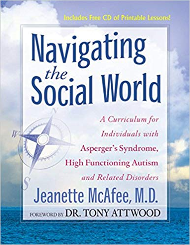 Navigating the Social World: A Curriculum for Individuals with Asperger's Syndrome, High Functioning Autism and Related