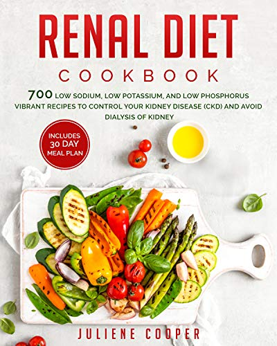Download Renal Diet Cookbook: 700 Low Sodium, Potassium