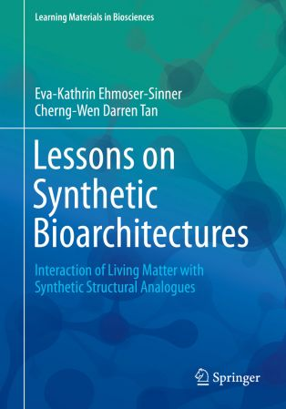 Lessons on Synthetic Bioarchitectures: Interaction of Living Matter with Synthetic Structural Analogues
