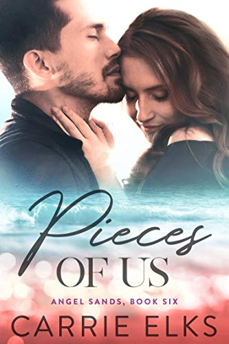 Pieces of Us: A Small Town No Strings Love Story (Angel Sands Book 6)