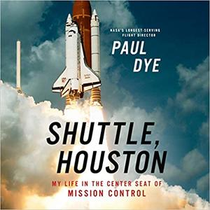 Shuttle, Houston: My Life in the Center Seat of Mission Control [Audiboook]