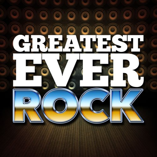 Various Artists   Greatest Ever Rock (2015) [MP3]