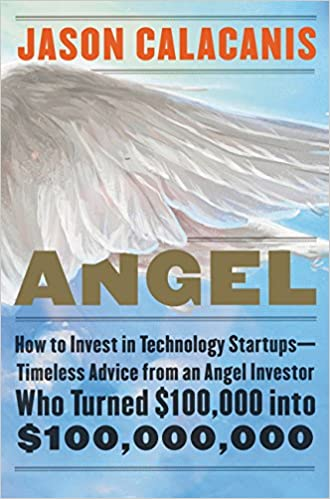 Angel: How to Invest in Technology Startups Timeless Advice from an Angel Investor Who Turned..[Audiobook]