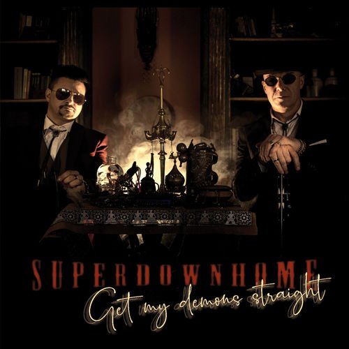 Superdownhome   Get My Demons Straight (2019)