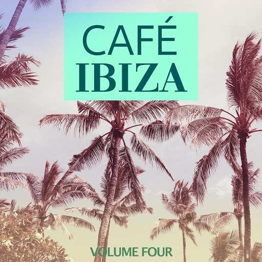 VA   Cafe Ibiza, Vol. 4 (Finest Lounge Sound From The Island Of Love) (2020)