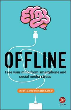 Offline: Free your mind from smartphone and social media stress[Audiobook]