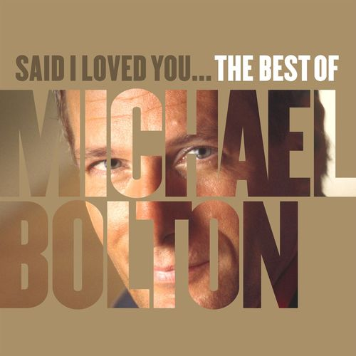 Michael Bolton   Said I Loved You... The Best of Michael Bolton (2020)
