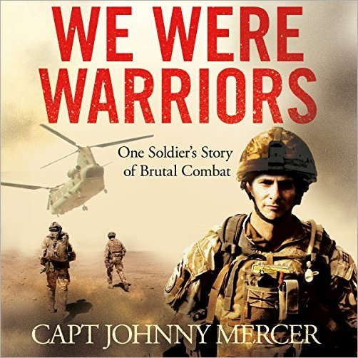 We Were Warriors: One Soldier's Story of Brutal Combat [Audiobook]